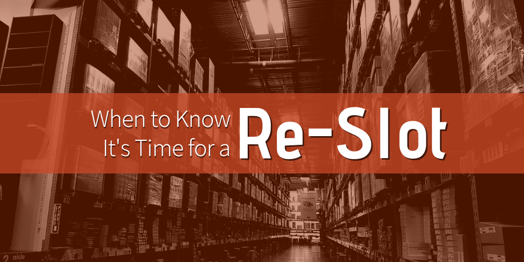 When to Know It's Time for a Re-Slot
