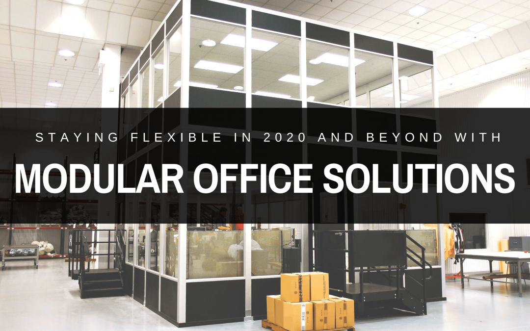 Staying Flexible in 2020 and Beyond with Modular Office Solutions