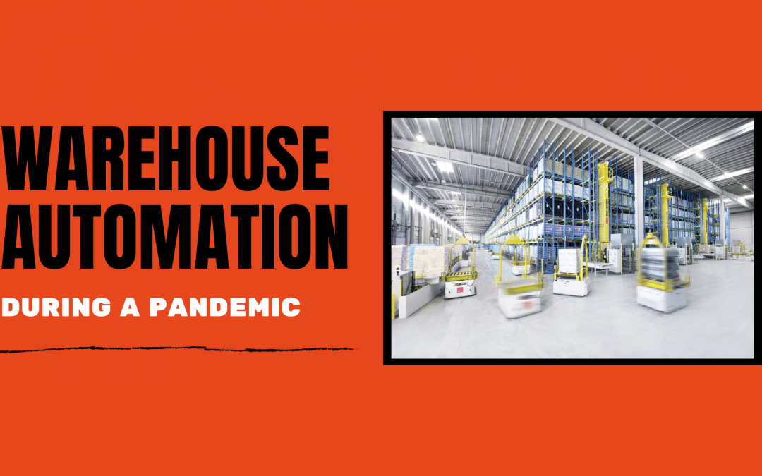 Warehouse Automation During a Pandemic