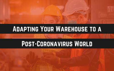 Adapting Your Warehouse to a Post-Coronavirus World
